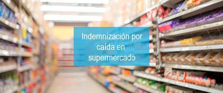 Indemnización por caída en un supermercado, ¿cómo reclamar?