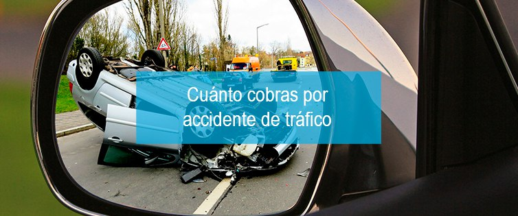 cuanto-cobras-por-accidente-trafico