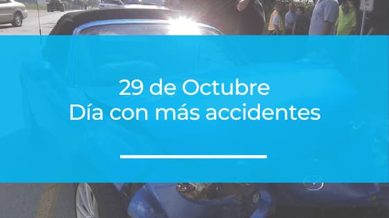 29 de octubre el día con más accidentes